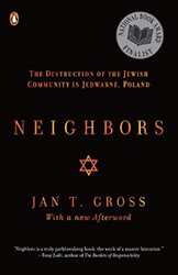 Neighbors: The Destruction of the Jewish Community Jedwabne Poland