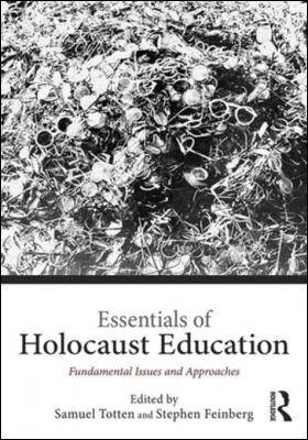 essentials-of-holocaust-education-fundamental-issues-and-approaches-by-samuel-totten-1317648080